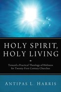 Holy Spirit, Holy Living eBook