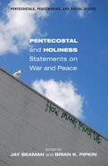 Pentecostal and Holiness Statements on War and Peace eBook