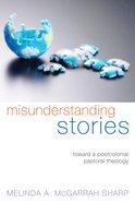 Misunderstanding Stories eBook