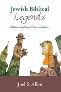 Jewish Biblical Legends eBook