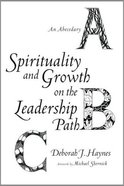 Spirituality and Growth on the Leadership Path eBook