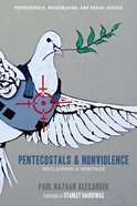 Pentecostals and Nonviolence eBook