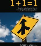 1 + 1 = 1: Creating a Multiracial Church From Single Race Congregation eBook