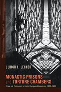 Monastic Prisons and Torture Chambers eBook