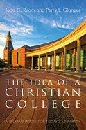 The Idea of a Christian College eBook