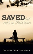 Saved But Not a Christian eBook