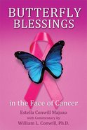 Butterfly Blessings in the Face of Cancer eBook