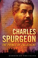 Charles Spurgeon - the Prince of Preachers (Heroes Of The Faith Series) eBook