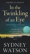 In the Twinkling of An Eye (Faith Classics Series) eBook