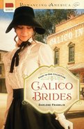 4in1: Romancing America: Calico Brides (Romancing America Series) eBook