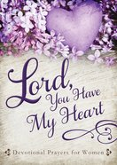 Lord, You Have My Heart eBook