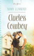 Clueless Cowboy (#821 in Heartsong Series) eBook