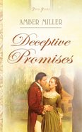 Deceptive Promises (Heartsong Series) eBook