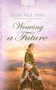 Weaving a Future (Virginia Brides #03) (#719 in Heartsong Series) eBook
