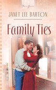 Family Ties (Heartsong Series) eBook
