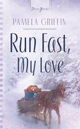 Run Fast, My Love (Heartsong Series) eBook