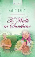 To Walk in Sunshine (#511 in Heartsong Series)
