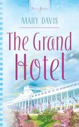 The Grand Hotel (Michigan Wedding #03) (#682 in Heartsong Series) eBook