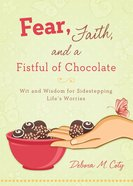 Fear, Faith, and a Fistful of Chocolate eBook
