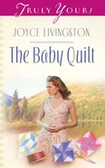 The Baby Quilt (#566 in Heartsong Series) eBook