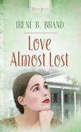 Love Almost Lost (Heartsong Series) eBook