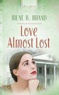 Love Almost Lost (Heartsong Series) eBook