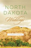 3in1: Romancing America: North Dakota Weddings (Romancing America Series) eBook