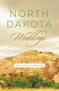 3in1: Romancing America: North Dakota Weddings (Romancing America Series) eBook