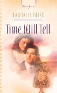 Time Will Tell (Heartsong Series) eBook