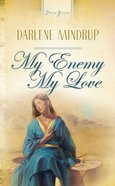 My Enemy, My Love (Heartsong Series) eBook