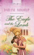 The Eagle and the Lamb (Heartsong Series) eBook