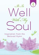 It is Well With My Soul (Inspiration From The Beloved Hymn Series) eBook