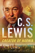 C S Lewis (Heroes Of The Faith Series) eBook