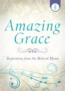 Amazing Grace (Inspiration From The Beloved Hymn Series) eBook