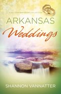 3in1: Romancing America: Arkansas Weddings (Romancing America Series) eBook
