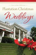 4in1: Romancing America: Plantation Christmas Weddings (Romancing America Series) eBook