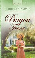 Bayou Fever (#571 in Heartsong Series) eBook