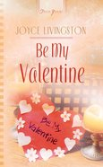 Be My Valentine (Alaskan Midnight #03) (#521 in Heartsong Series)