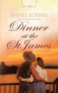 Dinner At the St James (#940 in Heartsong Series) eBook