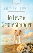 Heartsong: To Love a Gentle Stranger eBook