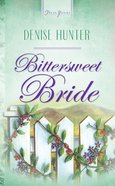 Bittersweet Bride (Kansas Brides #03) (#475 in Heartsong Series) eBook