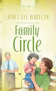 Family Circle (Family, the #01) (#434 in Heartsong Series) eBook