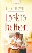 Look to the Heart (Heartsong Series) eBook