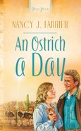 An Ostrich a Day (Arizona Brides #01) (Heartsong Series) eBook