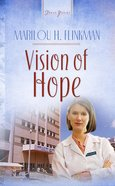 Vision of Hope (#442 in Heartsong Series) eBook