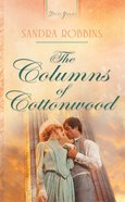 The Columns of Cottonwood (#919 in Heartsong Series) eBook