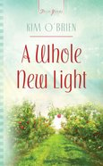 A Whole New Light (Connecticut Weddings #02) (#853 in Heartsong Series) eBook