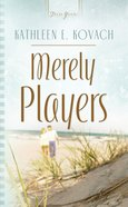 Merely Players (Florida Weddings #03) (#717 in Heartsong Series) eBook