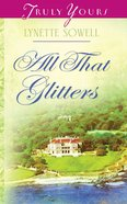 All That Glitters (#863 in Heartsong Series) eBook