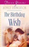 The Birthday Wish (#578 in Heartsong Series) eBook